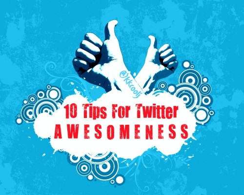 10 Tips for Twitter Awesomeness